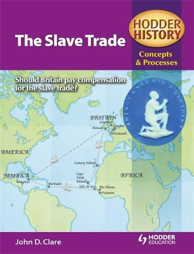 9780340957707: Hodder History Concepts and Processes: The Slave Trade (Hodder History: Concepts & Processes)