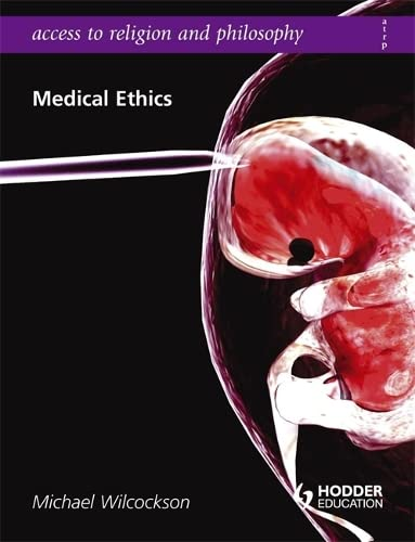 9780340957776: Medical Ethics (Access To Religion and Philosophy)