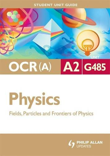9780340958100: Physics Fields, Particles and Frontiers of Physics: Ocr(a) A2 Unit G485 (Student Unit Guide)