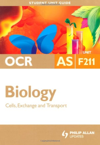 Biology Cells, Exchange and Transport: Ocr As Unit F211 (Student Unit Guides): Fosbery, Richard