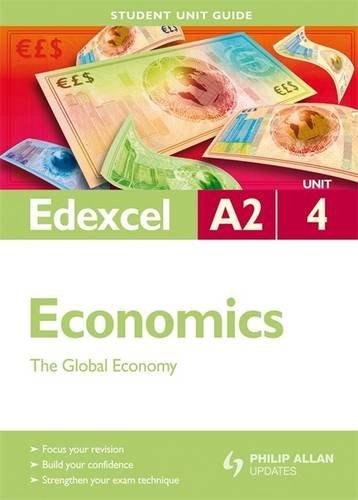 9780340958155: Edexcel A2 Economics: Unit 4: The Global Economy (Student Unit Guides)