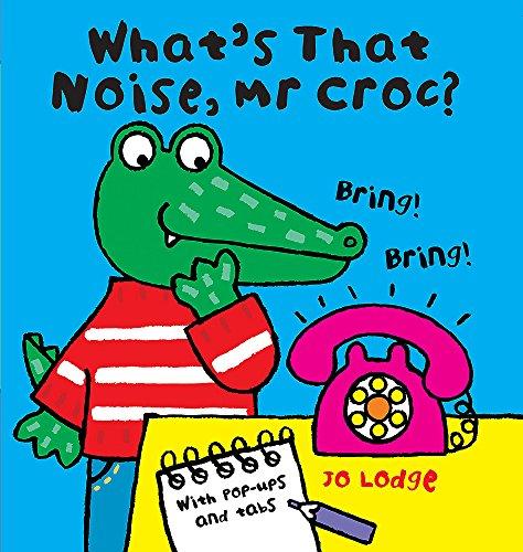 9780340960011: What's That Noise, Mr Croc?