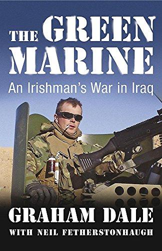 9780340960288: The Green Marine: An Irishman's War in Iraq
