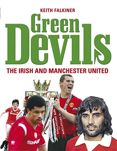 9780340960295: Green Devils: The Irish and Manchester United