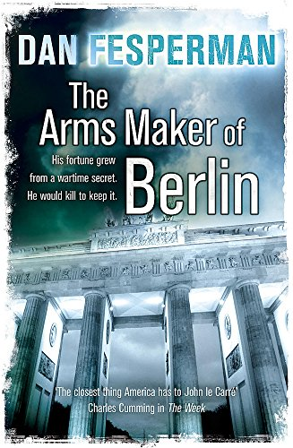 THE ARMS MAKER OF BERLIN: Fesperman, Dan