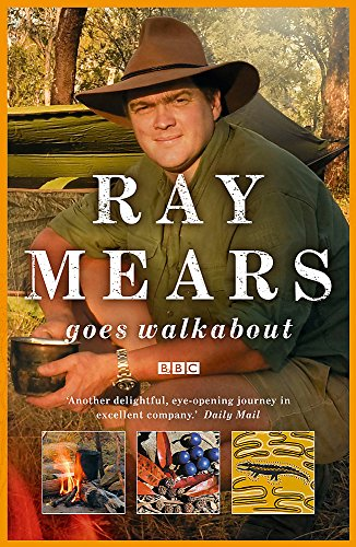 9780340961476: Ray Mears Goes Walkabout