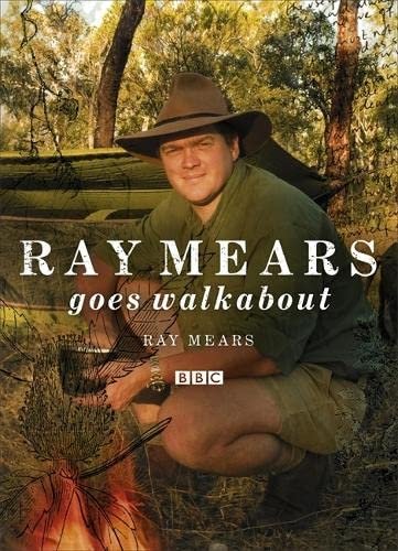 9780340961513: Ray Mears Goes Walkabout