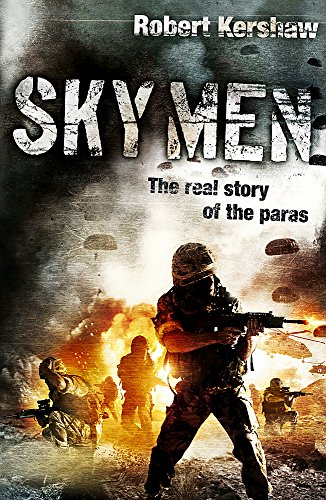 Sky Men: Always Expect the Unexpected - the Real Story of the Paras: Robert Kershaw