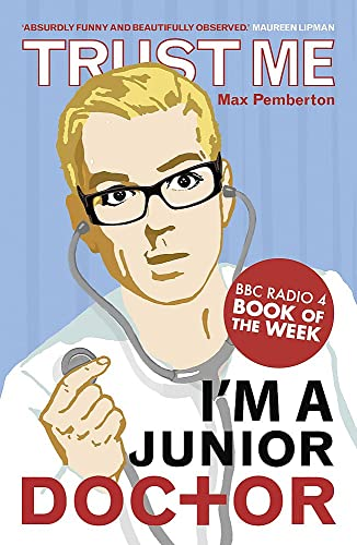 9780340962053: Trust Me, I'm a (Junior) Doctor