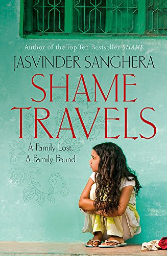 9780340962091: Shame Travels: A Family Lost, a Family Found