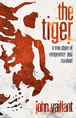 9780340962565: The Tiger: A True Story of Vengeance and Survival