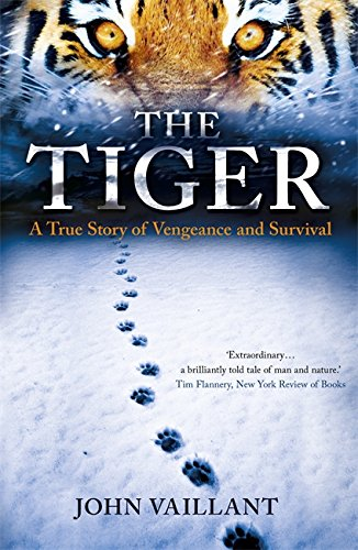 the tiger a true story of vengeance and survival vintage departures