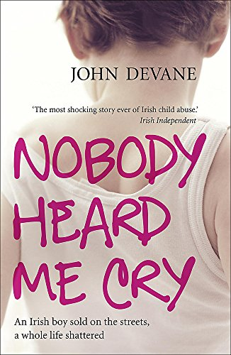 Nobody Heard Me Cry: An Irish boy: Devane, John