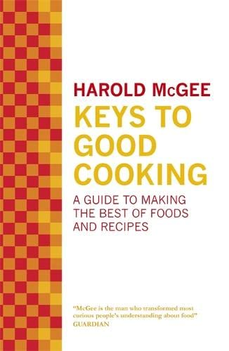 9780340963203: Keys to Good Cooking: A Guide to Making the Best of Foods and Recipes