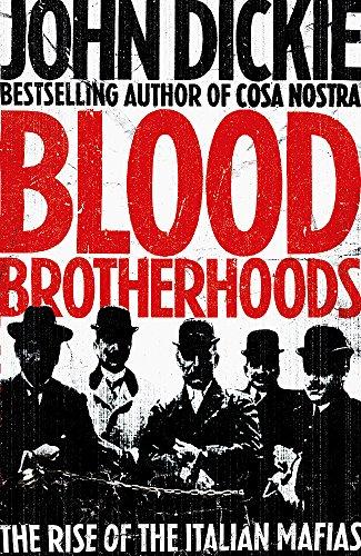 9780340963920: Blood Brotherhoods: The Rise of the Italian Mafias