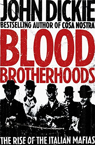 9780340963937: Blood Brotherhoods: The Rise of the Italian Mafias