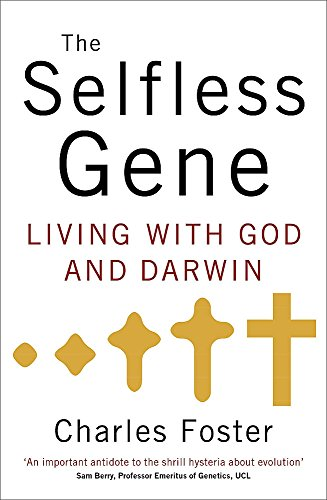 9780340964361: The Selfless Gene: Living with God and Darwin