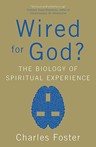 9780340964422: Wired for God?: The Biology of Spiritual Experience