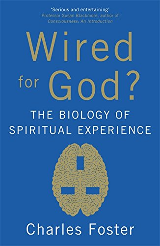 9780340964439: Wired for God?: The Biology of Spiritual Experience