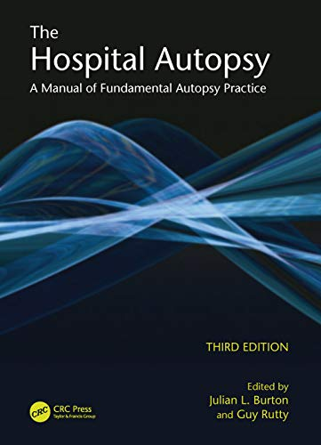 The Hospital Autopsy: A Manual of Fundamental: Julian L. Burton,