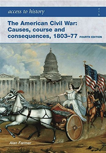 9780340965870: The American Civil War: Causes, Course and Consequences 1803-1877
