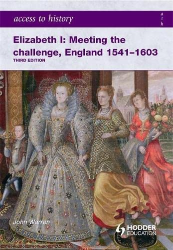 9780340965931: Access to History: Elizabeth I Meeting the Challenge:England 1541-1603