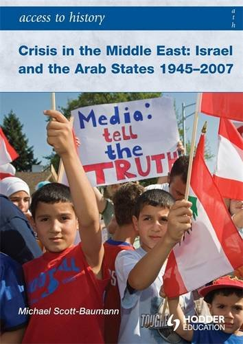 9780340966587: Crisis in the Middle East: Israel and the Arab States 1945-2007 (Access to History)