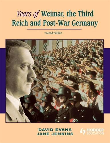 Years of Weimer, the Third Reich and Post-war Germany (0340966602) by David Evans; Jane Jenkins