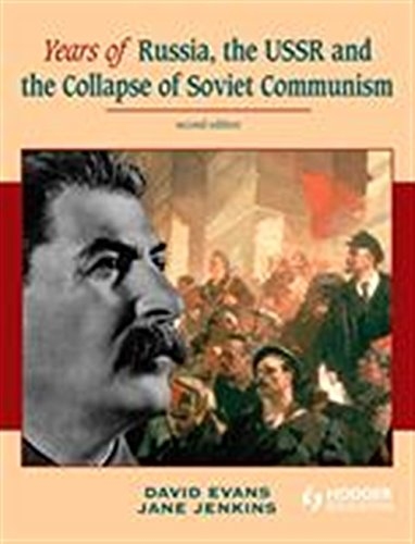9780340966617: Years of Russia, the USSR and the Collapse of Soviet Communism Second Edition