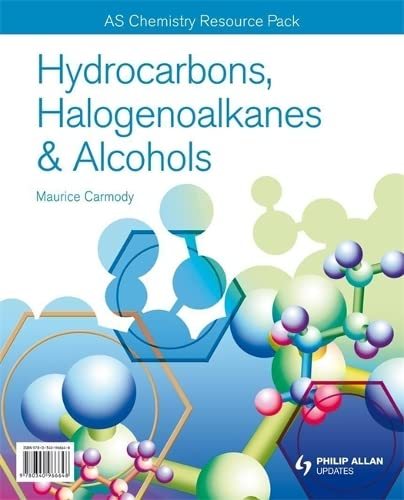 9780340966648: Hydrocarbons, Halogenoalkanes & Alcohols: As/A-level Chemistry (As/A-level Photocopiable Teacher Resource Packs)