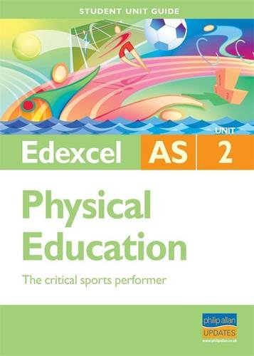 9780340966778: Critical Sports Performer: Edexcel As Physical Education Student Guide: Unit 2 (Student Unit Guides)
