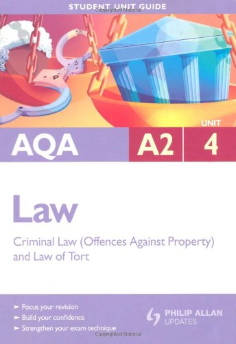 9780340968017: AQA A2 Law Student Unit Guide: Unit 4 Criminal Law (Offences Against Property) and Law of Tort (Student Unit Guides)