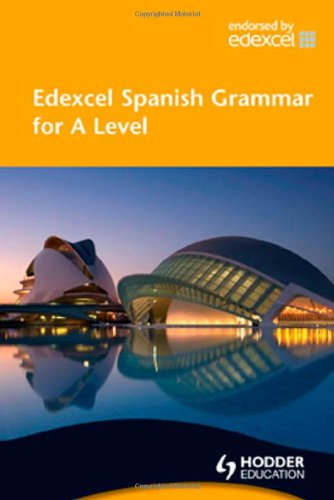 9780340968543: Edexcel Spanish Grammar for A Level (EAML)