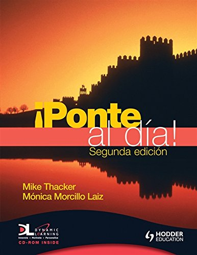 9780340968611: Ponte al Dia Student's Book second edition with Home Edition Dynamic Learning CD: Student's Book WITH Dynamic Learning CD