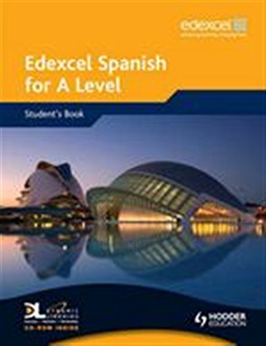 9780340968864: Edexcel Spanish for A Level Student's Book: Student's Book WITH Dynamic Learning CD (EAML)