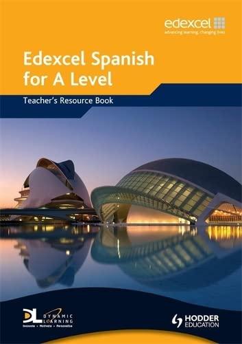 9780340968871: Edexcel Spanish for A Level Teacher's Resource Book (EAML)