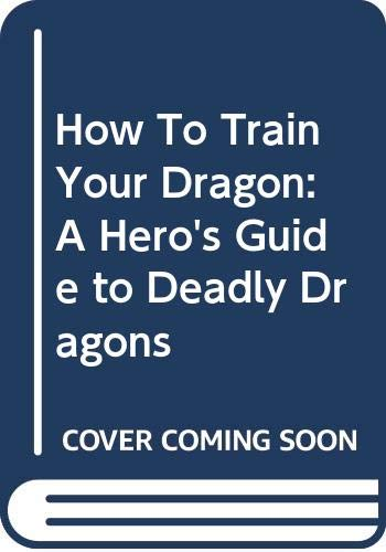 9780340970478: How To Train Your Dragon: A Hero's Guide to Deadly Dragons