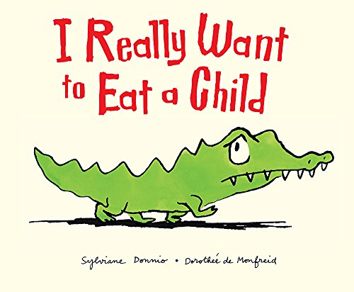 9780340970485: I Really Want to Eat a Child
