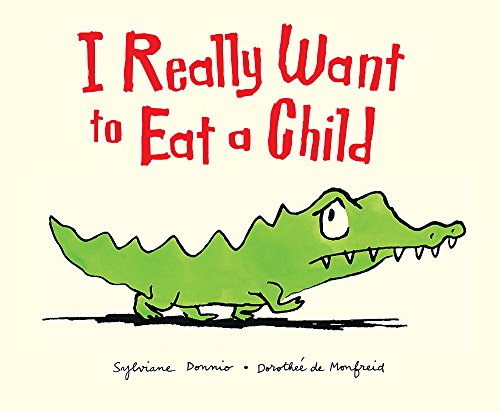 9780340970492: I Really Want to Eat a Child