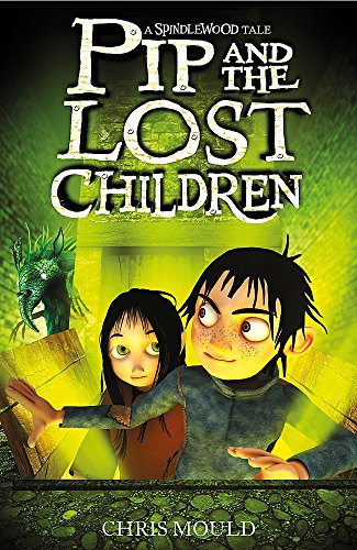 9780340970713: Pip and the Lost Children (Spindlewood)