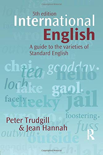 9780340971611: International English: A guide to the varieties of Standard English (The English Language Series)