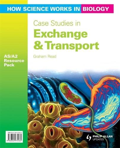 9780340972465: Case Studies in Exchange & Transport: How Science Works in Biology As/A2 (As/a-Level Photocopiable Teacher Resource Packs)
