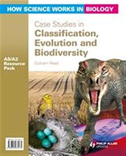 9780340972472: Case Studies in Classification, Evolution & Biodiversity: How Science Works in Biology As/A2 (As/a-Level Photocopiable Teacher Resource Packs)