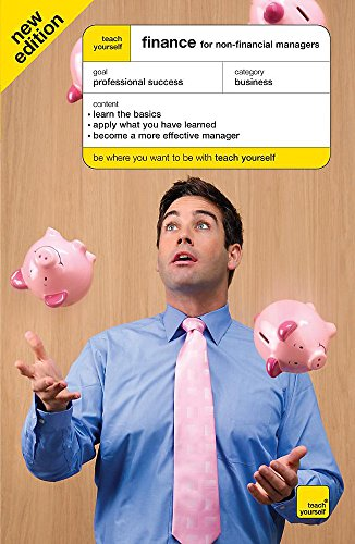 Teach Yourself Finance for Non Financial Managers Fourth Edition (Teach Yourself Business Skills): ...