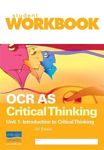 OCR AS Critical Thinking Unit 1: Introduction: Swale, Jill