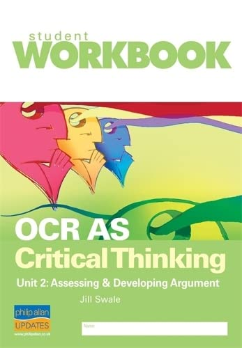 OCR AS Critical Thinking Unit 2: Assessing: Swale, Jill