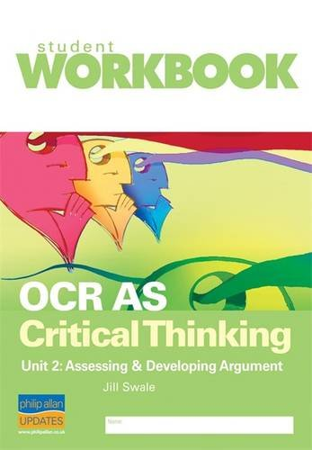 OCR AS Critical Thinking Unit 2: Assessing: Jill Swale