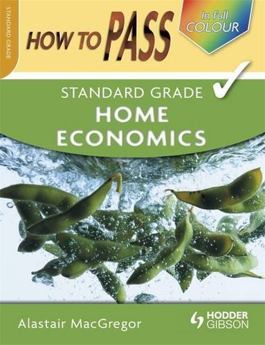 How to Pass Standard Grade Home Economics: Alastair MacGregor