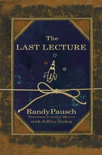9780340977002: The Last Lecture: Really Achieving Your Childhood Dreams - Lessons in Living