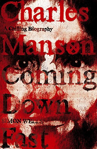 9780340977019: Charles Manson: A Chilling Biography: Coming Down Fast [Paperback]